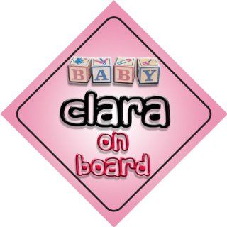 Baby Girl Clara on board novelty car sign gift / present