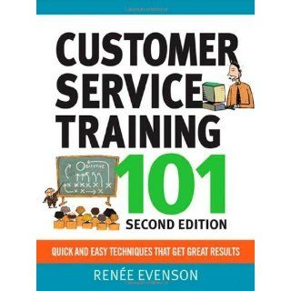 Customer Service Training 101 Quick and Easy Techniques That Get