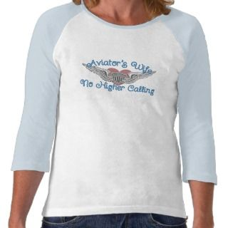Aviators Wife No Higher Calling Tee Shirt