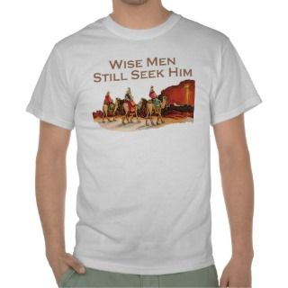 Wise Men Still Seek Him, Christmas Tee Shirt