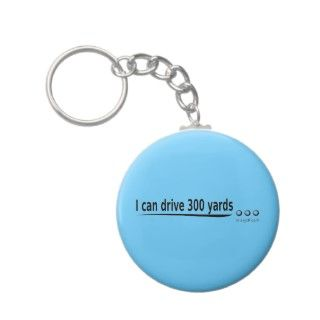 can drive 300 yards in my golf car keychain