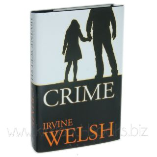 Signed First Edition, [First Printing] of Crime by Irvine Welsh in
