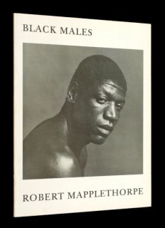 Black Males Robert Mapplethorpe 1st Ed 1980