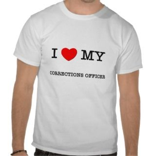 Love My CORRECTIONS OFFICER Shirts
