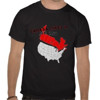 Canada likes it on top t shirt