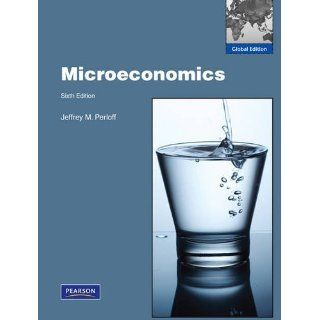 Microeconomics 6E by Jeffrey M Perloff 2011 6th