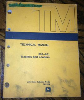JOHN DEERE TECHNICAL MANUAL TRACTORS AND LOADERS 301   401 INDUSTRIAL