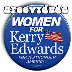Women for John Kerry Edwards 2004 Political Campaign Pin Button Pinback Badge