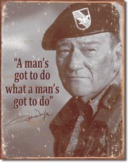 John Wayne Mans Gotta Do American Legend Retro Metal Tin Sign Home Decor Poster