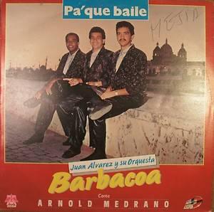 Latin LP Juan Alvarez Y Su Orquesta Barbacoa Canta Arnold Medrano PA Que Baile