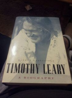 Timothy Leary A Biography by Robert Greenfield 2006 Hardcover First