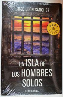 La Isla de Los Hombres Solos by Jose Leon Sanchez Spanish Text