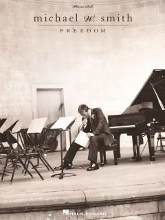 Michael w Smith Freedom Piano Sheet Music Song Book