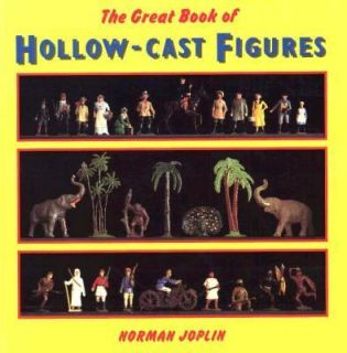 Great Book of Hollow Cast Figures by Norman Joplin 1993, Hardcover