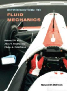 Introduction to Fluid Mechanics by Robert W. Fox, Alan T. McDonald and