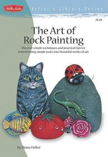 The Art of Rock Painting by Diana Fisher 2011, Hardcover