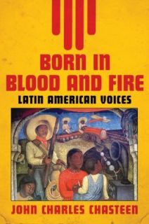 Born in Blood and Fire   Latin American Voices Vol. 2 2011, Paperback