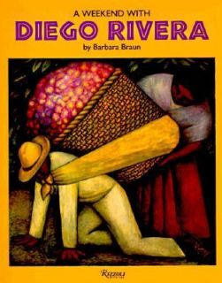 Weekend with Diego Rivera by Barbara Braun 1994, Hardcover