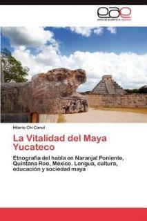La Vitalidad Del Maya Yucateco by Hilario Chi Canul 2012, Paperback