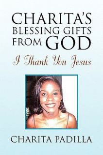 Charitas Blessing Gifts from God I Thank You Jesus by Charita Padilla