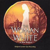 The Woman In White Original Cast Recording by Original Cast CD, Nov