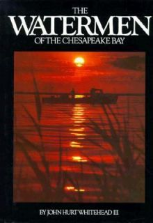 The Waterman of the Chesapeake Bay by John H., III Whitehead 1987