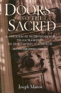 Doors to the Sacred A Historical Introduction to the Sacraments in the