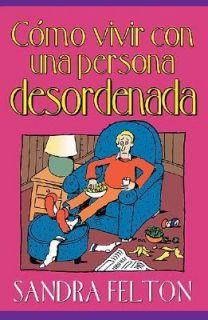 Como vivir con una persona Desordenada by S. Felton 2002, Paperback