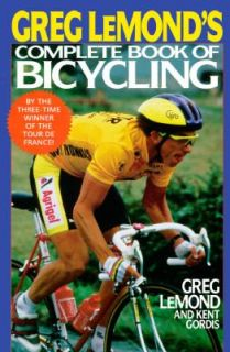 of Bicycling by Greg LeMond and Kent Gordis 1990, Paperback