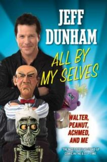 Walter, Peanut, Achmed, and Me by Jeff Dunham 2011, Paperback