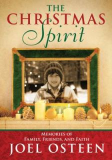The Christmas Spirit Memories of Family, Friends, and Faith by Osteen