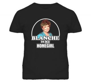 Blanche Is My Homegirl Golden Girls Funny Black T Shirt
