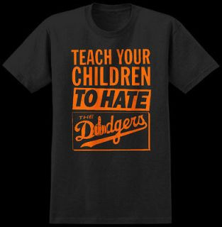 DODGERS SUCK, Teach your children SF GIANTS t shirt rivalry x large