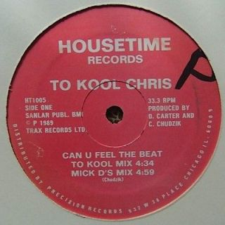 TO KOOL CHRIS / CAN U FEEL THE BEAT / CHICAGO HOUSE HOUSETIME 12