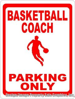 Basketball Coach Parking Only Sign. 12x18 Fun Affordable Gift for Team