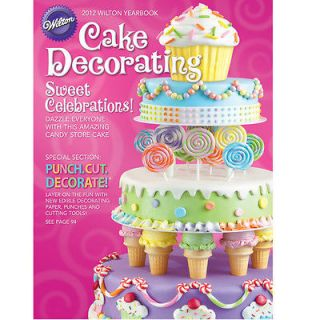 WILTON CAKE DECORATING BOOK 2012 YEARBOOK SWEET CELEBRATIONS