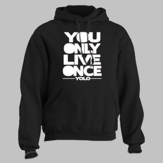 DRAKE ~ HOODIE You Only Live Once yolo hip hop rap take care ALL SZ