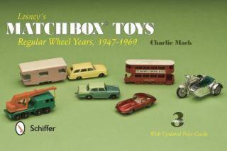 Lesneys Matchbox Toys Regular Wheel Years, 1947 1969 by Charlie Mack